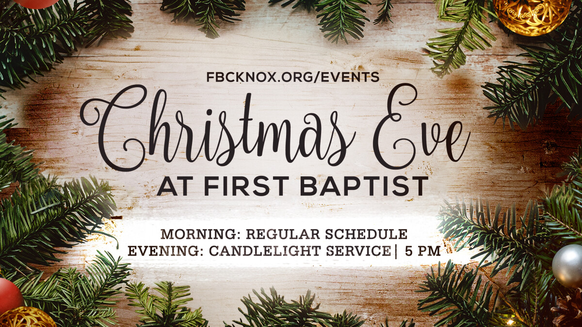Christmas Eve | First Baptist Knoxville