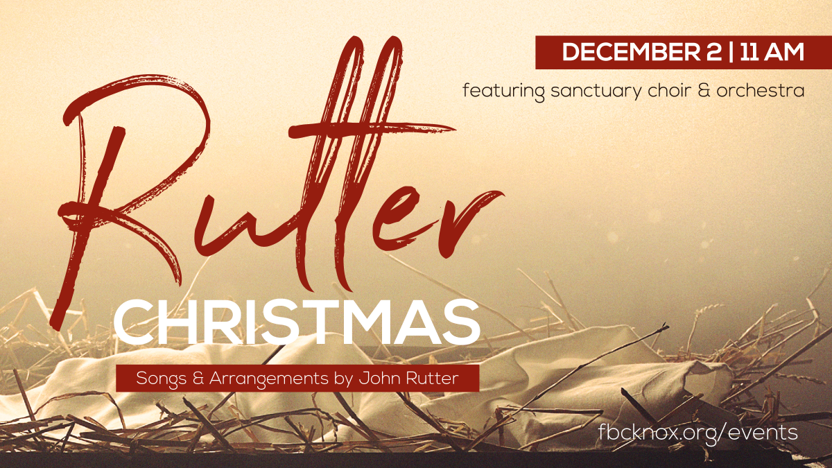 A Rutter Christmas | First Baptist Knoxville
